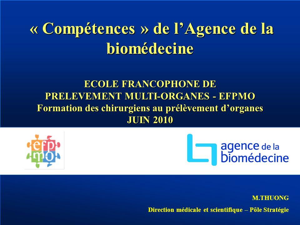 EFPMO Juin 2010 M.THUONG « Compétences » de lAgence de la biomédecine ECOLE FRANCOPHONE DE PRELEVEMENT MULTI-ORGANES - EFPMO Formation des chirurgiens