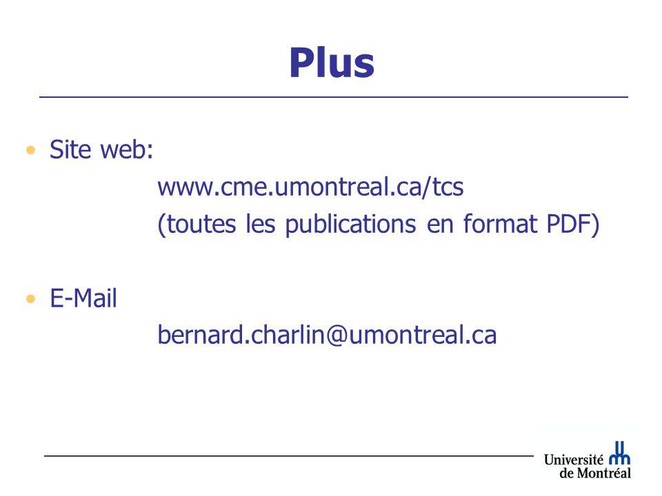 Plus Site web: www.cme.umontreal.ca/tcs (toutes les publications en format PDF) E-Mail bernard.charlin@umontreal.ca