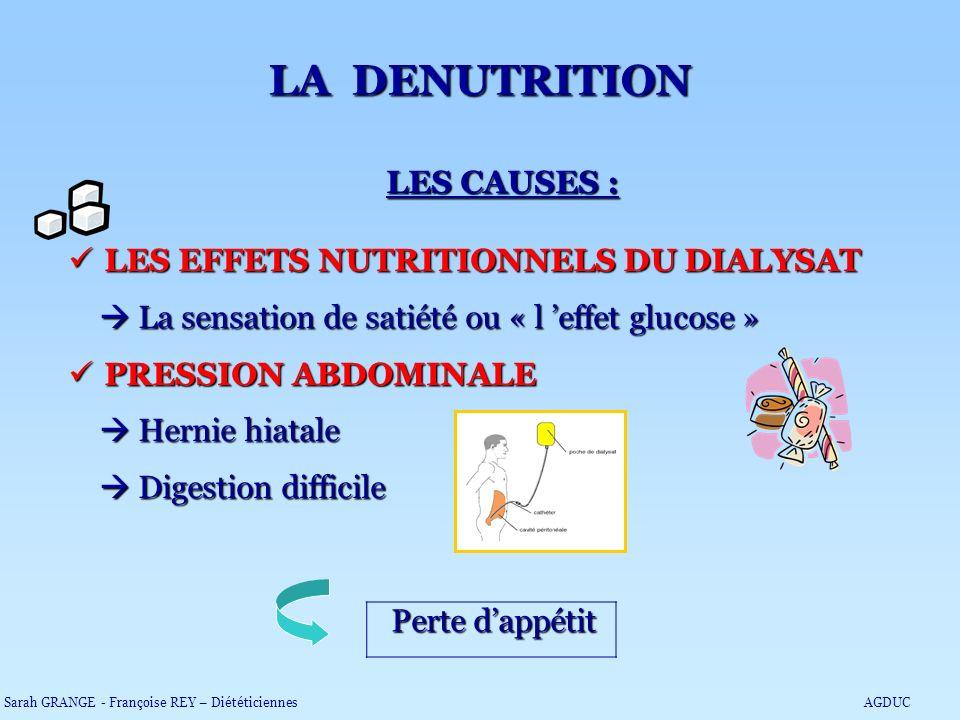 LES CAUSES : LES EFFETS NUTRITIONNELS DU DIALYSAT LES EFFETS NUTRITIONNELS DU DIALYSAT La sensation de satiété ou « l effet glucose » La sensation de