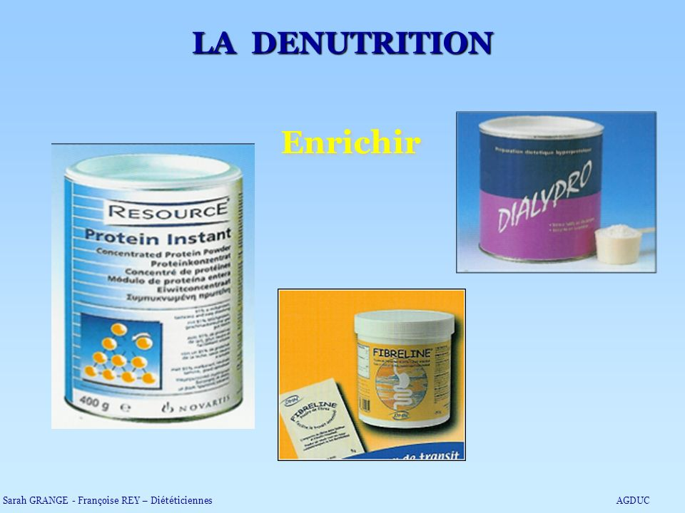 Enrichir LA DENUTRITION Sarah GRANGE - Françoise REY – DiététiciennesAGDUC
