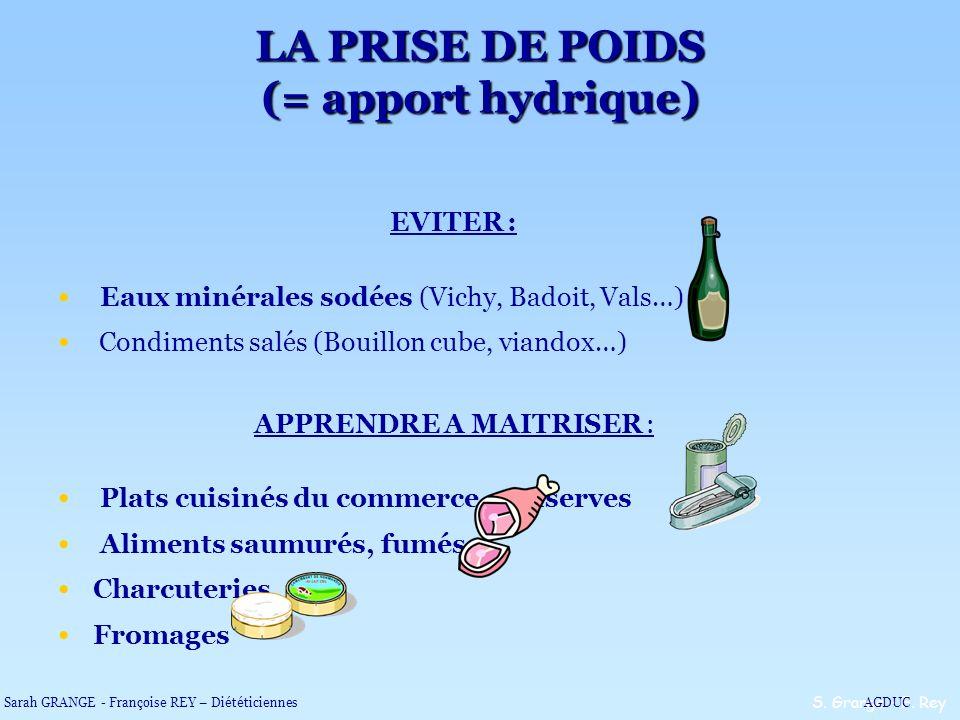 EVITER : Eaux minérales sodées (Vichy, Badoit, Vals…) Condiments salés (Bouillon cube, viandox…) APPRENDRE A MAITRISER : Plats cuisinés du commerce, c