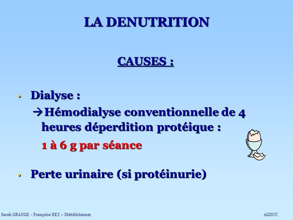 CAUSES : Dialyse : Dialyse : Hémodialyse conventionnelle de 4 heures déperdition protéique : Hémodialyse conventionnelle de 4 heures déperdition proté