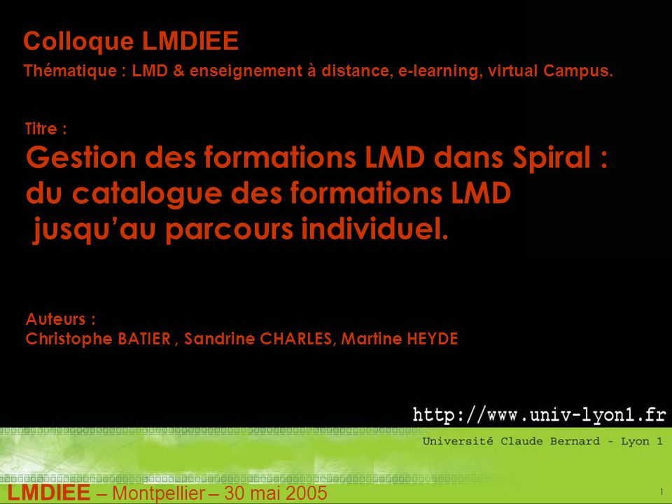 LMDIEE – Montpellier – 30 mai 2005 1 Colloque LMDIEE Thématique : LMD & enseignement à distance, e-learning, virtual Campus.