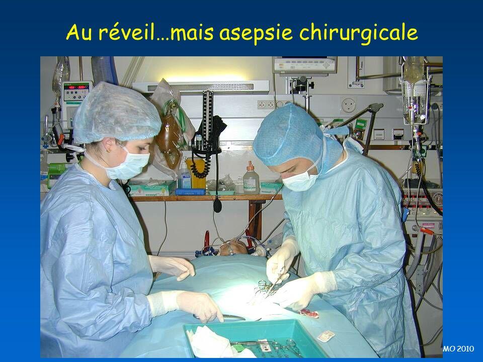 B Barrou, EFPMO 2010 Au réveil…mais asepsie chirurgicale