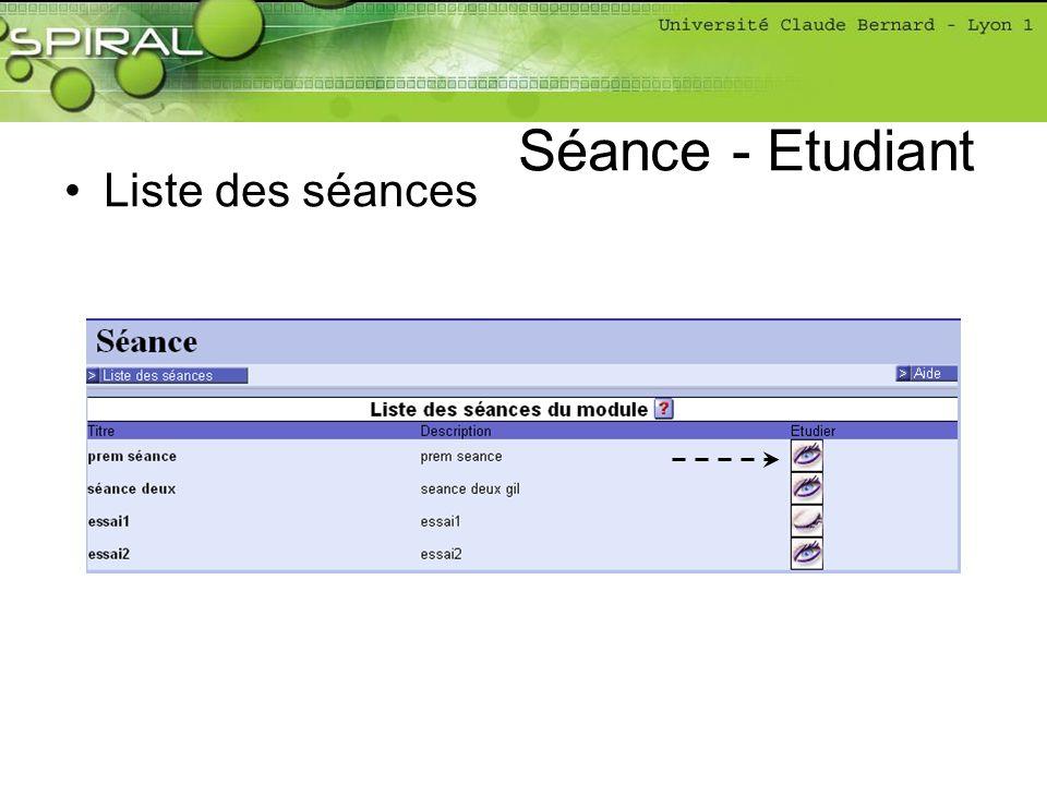 Liste des séances Séance - Etudiant