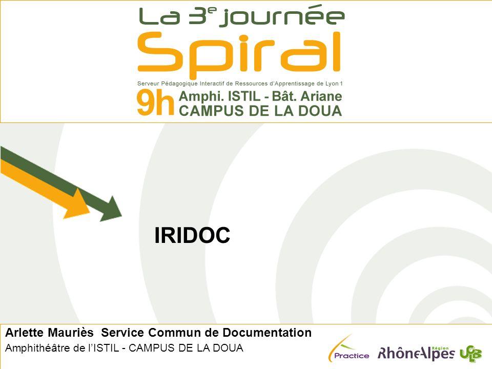 Arlette Mauriès Service Commun de Documentation Amphithéâtre de lISTIL - CAMPUS DE LA DOUA IRIDOC