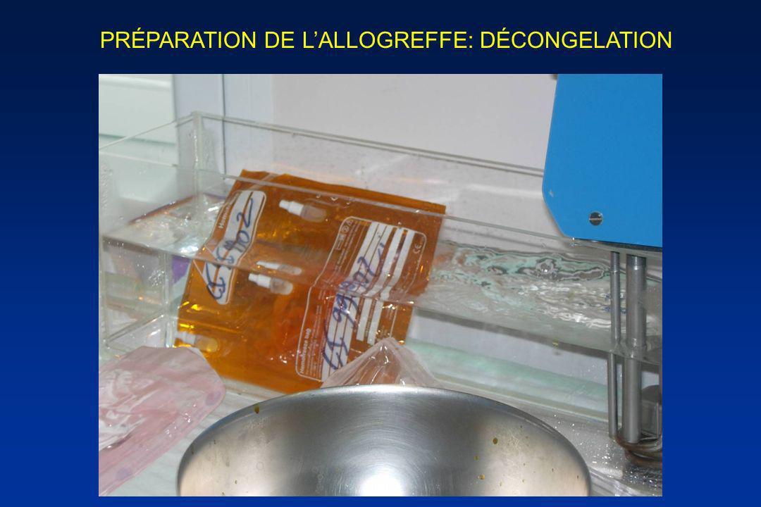 PRÉPARATION DE LALLOGREFFE: DÉCONGELATION
