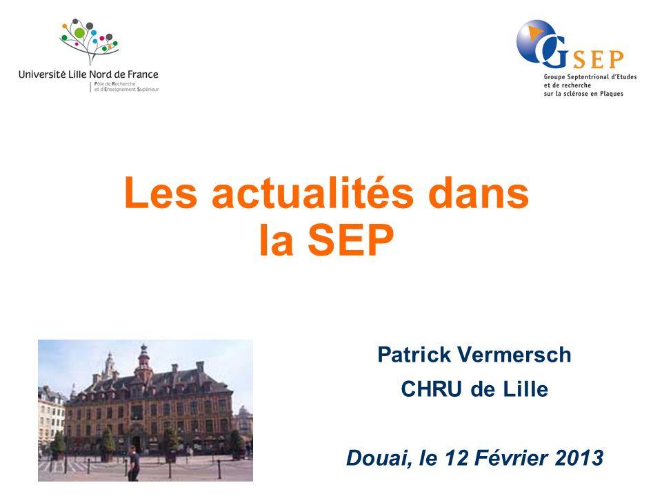 Les actualités dans la SEP Patrick Vermersch CHRU de Lille Douai, le 12 Février 2013