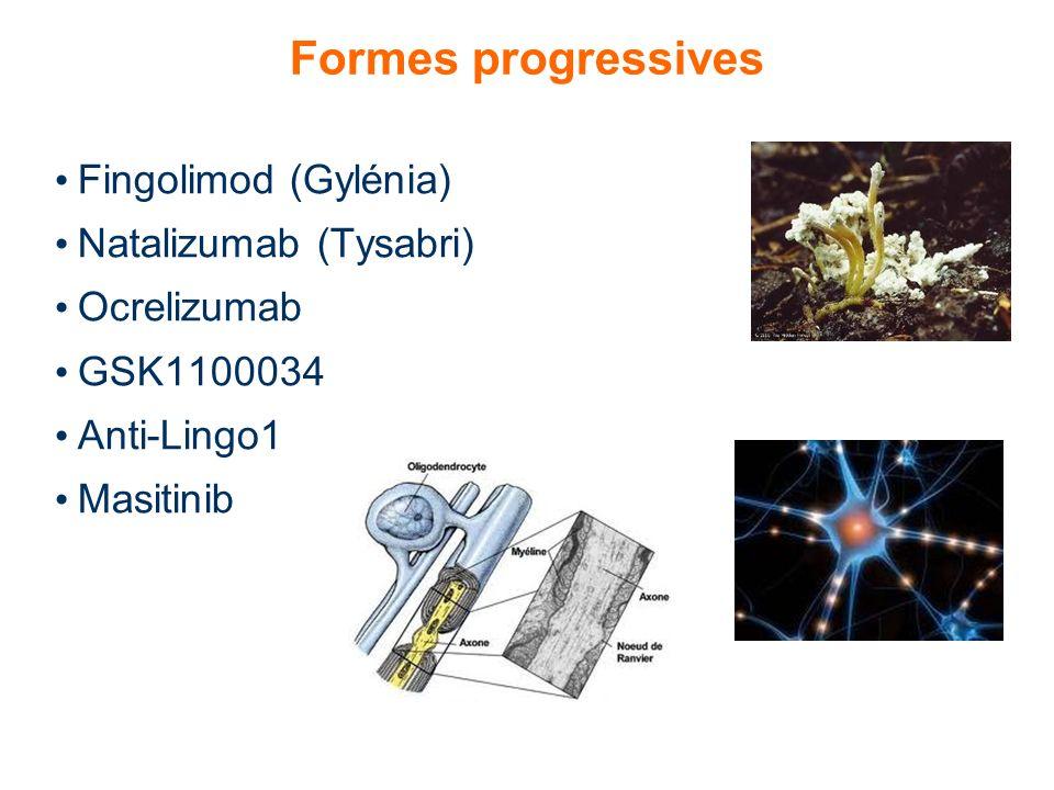 Formes progressives Fingolimod (Gylénia) Natalizumab (Tysabri) Ocrelizumab GSK1100034 Anti-Lingo1 Masitinib