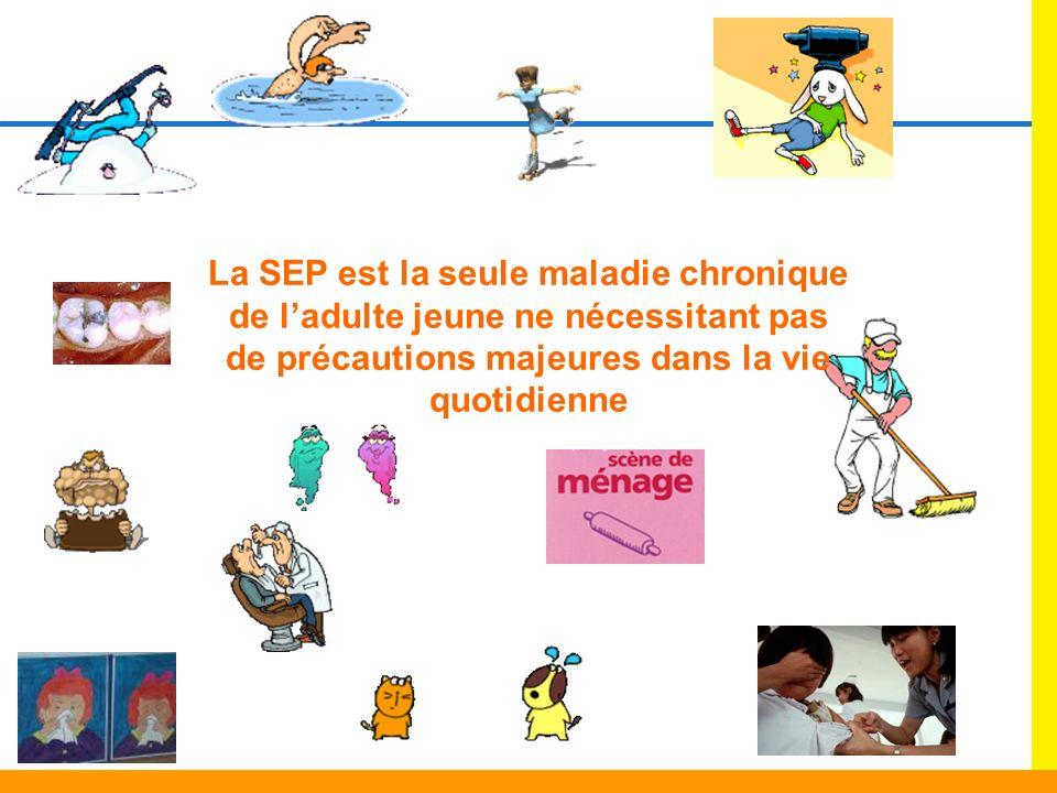 La SEP est la seule maladie chronique de ladulte jeune ne nécessitant pas de précautions majeures dans la vie quotidienne