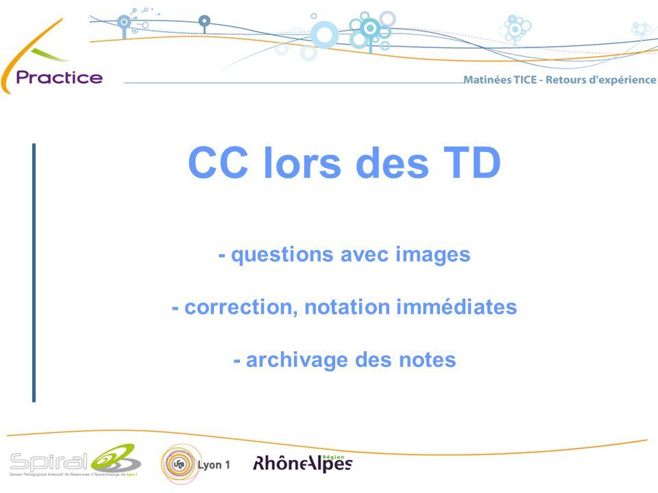 CC lors des TD - questions avec images - correction, notation immédiates - archivage des notes
