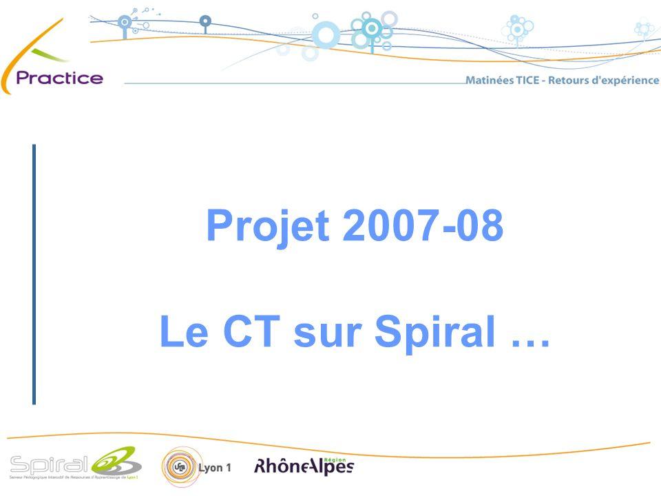 Projet 2007-08 Le CT sur Spiral …