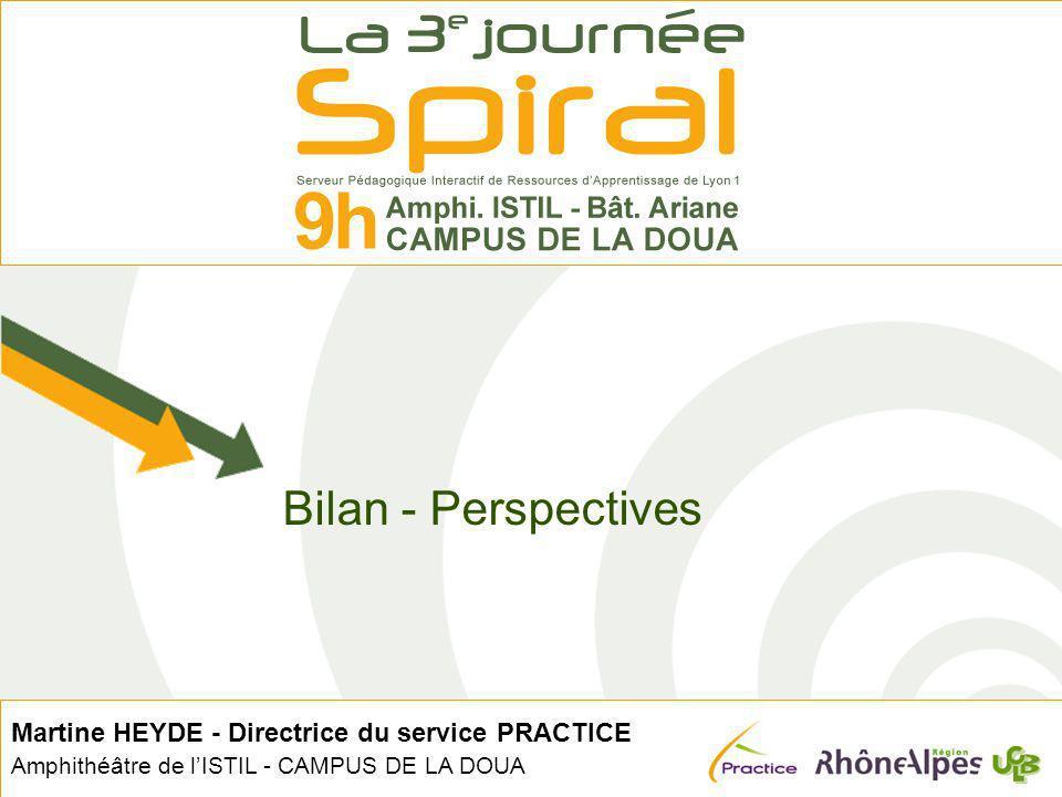 Martine HEYDE - Directrice du service PRACTICE Amphithéâtre de lISTIL - CAMPUS DE LA DOUA Bilan - Perspectives