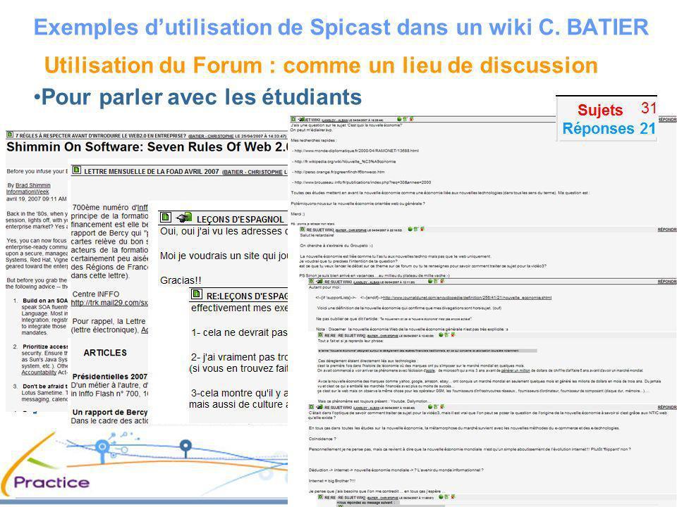 Utilisation du blog : comme un journal de bord Pour guider et motiver les étudiants 26 articles 0 commentaire Exemples dutilisation de Spicast dans un wiki C.