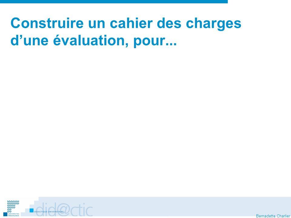 Bernadette Charlier Construire un cahier des charges dune évaluation, pour...