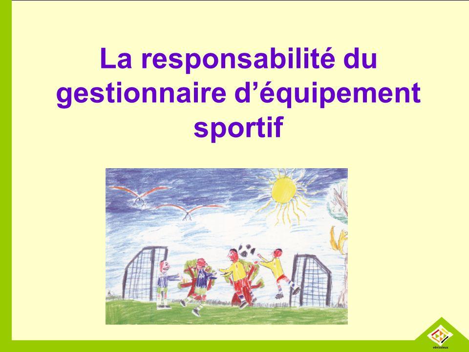 La responsabilité du gestionnaire déquipement sportif