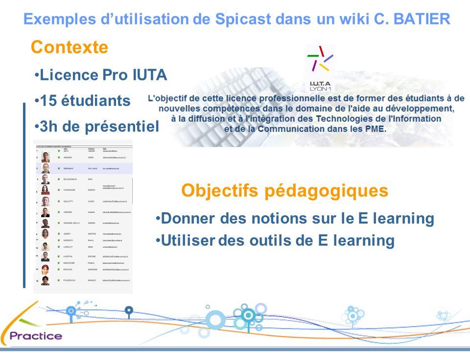 Contexte 3h de présentiel 15 étudiants Exemples dutilisation de Spicast dans un wiki C.
