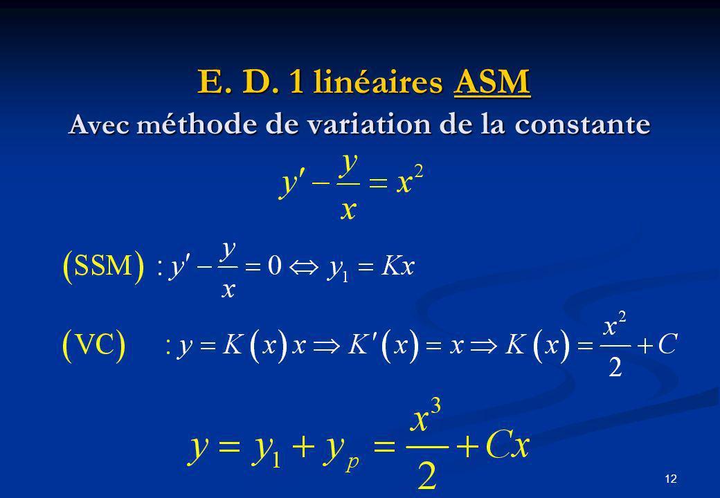 12 E. D. 1 linéaires ASM Avec m éthode de variation de la constante E. D. 1 linéaires ASM Avec m éthode de variation de la constante