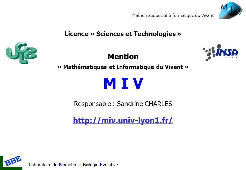 Mathématiques et Informatique du Vivant Laboratoire de Biométrie – Biologie Evolutive Licence « Sciences et Technologies » Mention « Mathématiques et