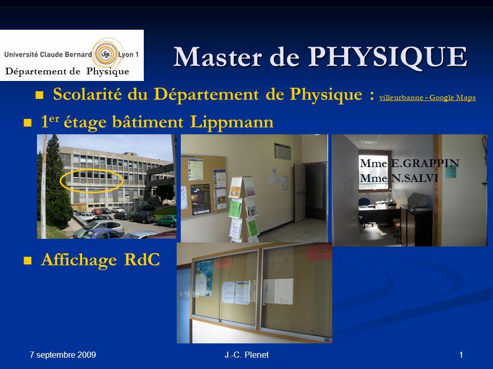 7 septembre 2009 1J.-C. Plenet Master de PHYSIQUE Scolarité du Département de Physique : villeurbanne - Google Maps villeurbanne - Google Maps 1 er ét