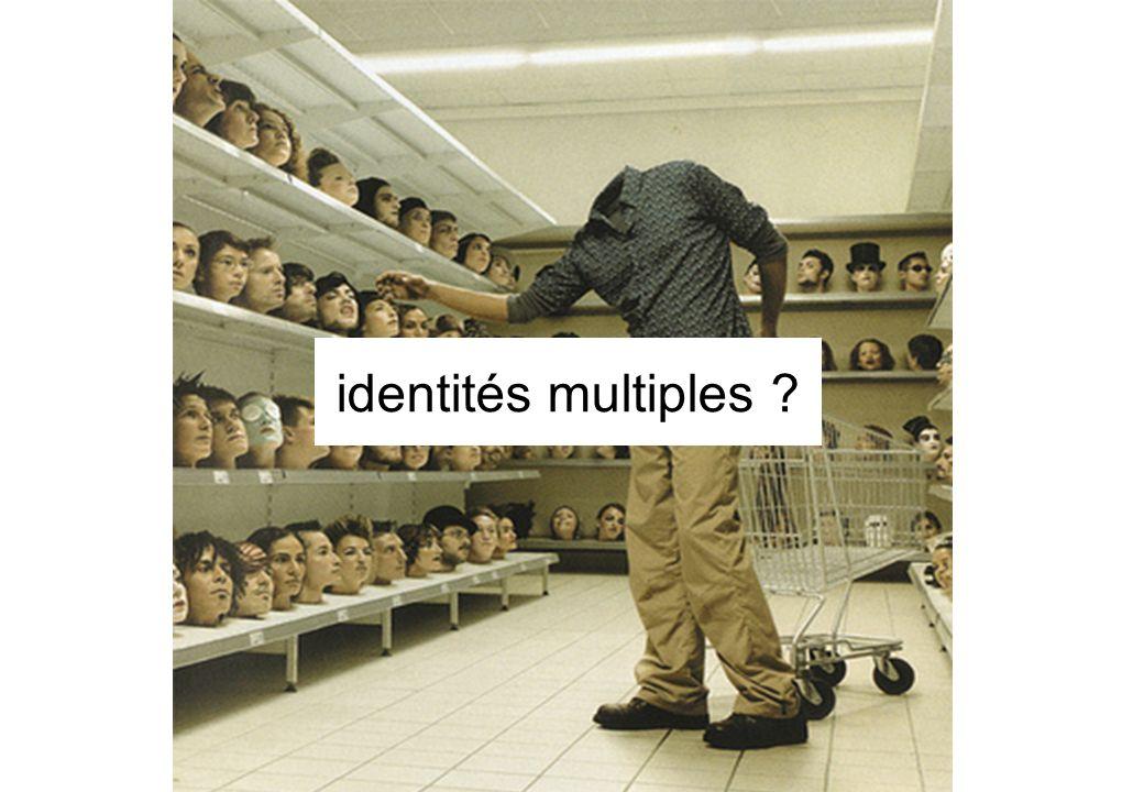 identités multiples ?