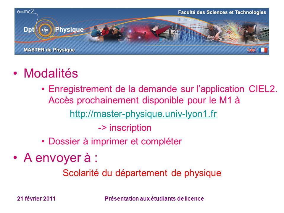 21 février 2011 Présentation aux étudiants de licence Modalités Enregistrement de la demande sur lapplication CIEL2. Accès prochainement disponible po
