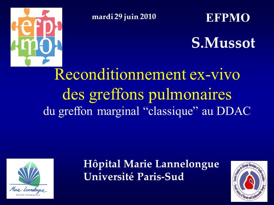 Reconditionnement ex-vivo des greffons pulmonaires du greffon marginal classique au DDAC S.Mussot Hôpital Marie Lannelongue Université Paris-Sud mardi