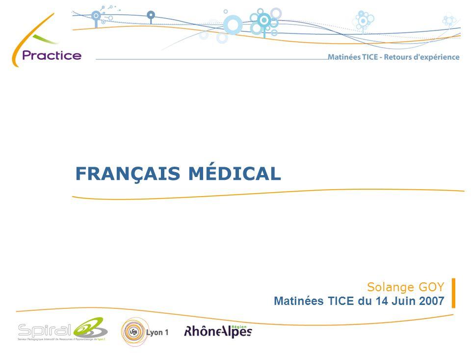 FRANÇAIS MÉDICAL Solange GOY Matinées TICE du 14 Juin 2007