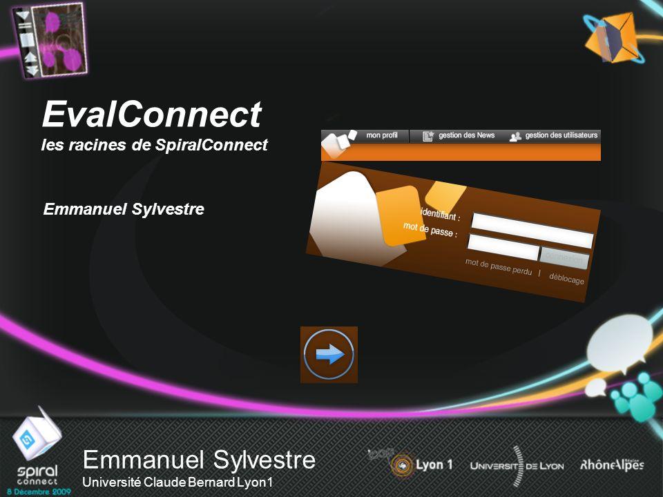 Emmanuel Sylvestre Université Claude Bernard Lyon1 EvalConnect les racines de SpiralConnect Emmanuel Sylvestre