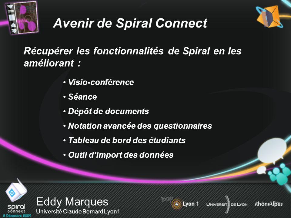 Eddy Marques Université Claude Bernard Lyon1 Récupérer les fonctionnalités de Spiral en les améliorant : Avenir de Spiral Connect Visio-conférence Séa