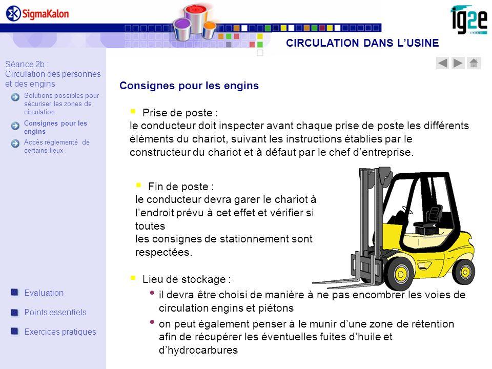 Prise de poste : le conducteur doit inspecter avant chaque prise de poste les différents éléments du chariot, suivant les instructions établies par le