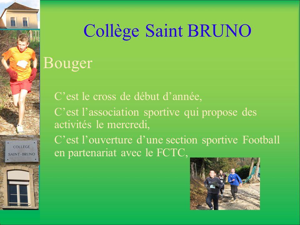 Collège Saint BRUNO Bouger Cest le cross de début dannée, Cest lassociation sportive qui propose des activités le mercredi, Cest louverture dune secti