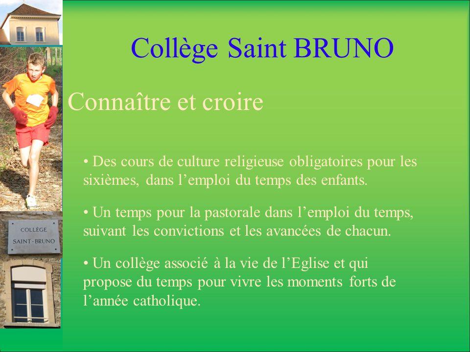 Collège Saint BRUNO Connaître et croire Des cours de culture religieuse obligatoires pour les sixièmes, dans lemploi du temps des enfants. Un temps po