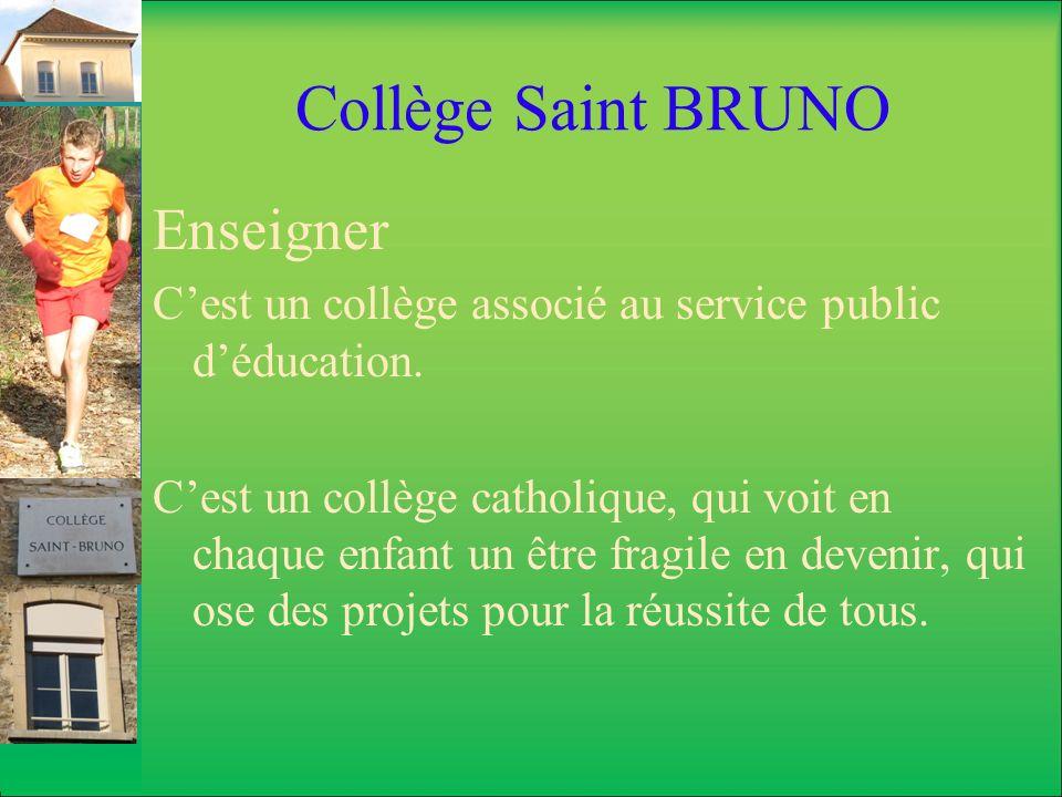 Collège Saint BRUNO Enseigner Cest un collège associé au service public déducation. Cest un collège catholique, qui voit en chaque enfant un être frag