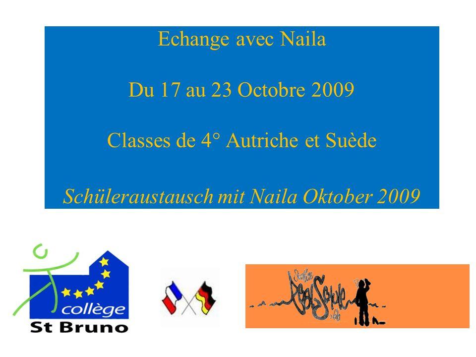 Echange avec Naila Du 17 au 23 Octobre 2009 Classes de 4° Autriche et Suède Schüleraustausch mit Naila Oktober 2009