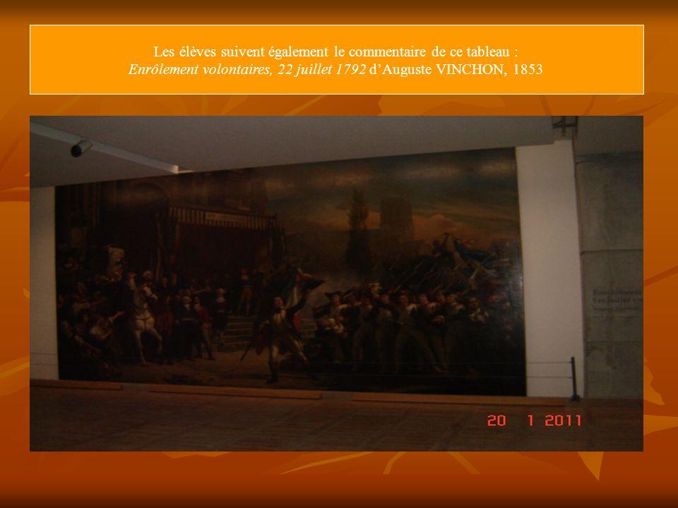 Les élèves suivent également le commentaire de ce tableau : Enrôlement volontaires, 22 juillet 1792 dAuguste VINCHON, 1853