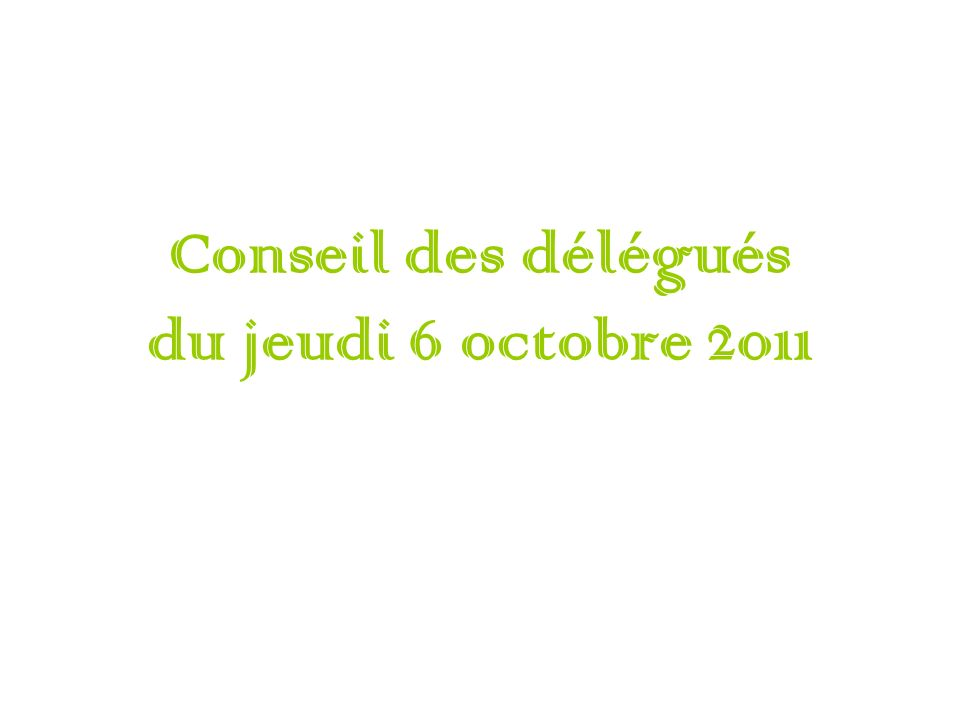 Conseil des délégués du jeudi 6 octobre 2011