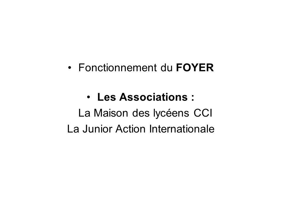 Fonctionnement du FOYER Les Associations : La Maison des lycéens CCI La Junior Action Internationale
