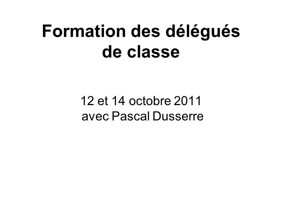 Formation des délégués de classe 12 et 14 octobre 2011 avec Pascal Dusserre