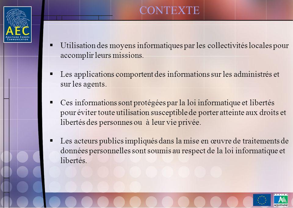 CONTEXTE Utilisation des moyens informatiques par les collectivités locales pour accomplir leurs missions. Les applications comportent des information