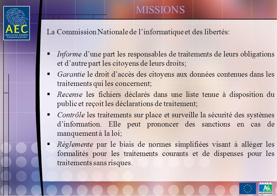 MISSIONS La Commission Nationale de linformatique et des libertés: Informe dune part les responsables de traitements de leurs obligations et dautre pa