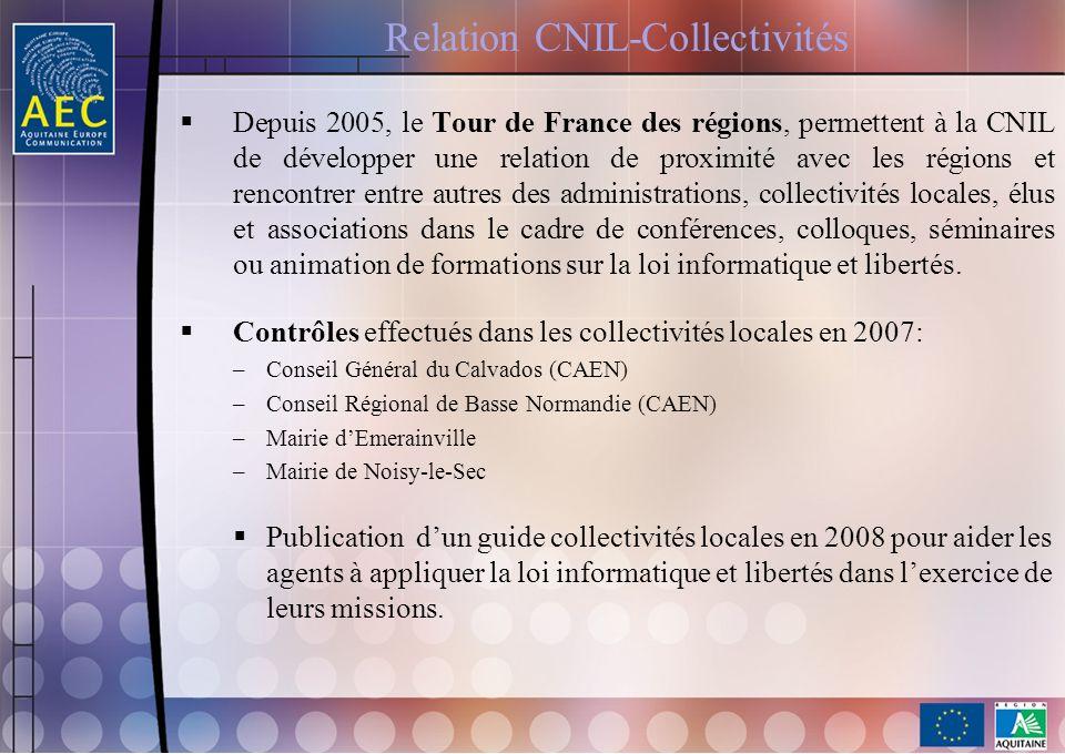 Relation CNIL-Collectivités Depuis 2005, le Tour de France des régions, permettent à la CNIL de développer une relation de proximité avec les régions