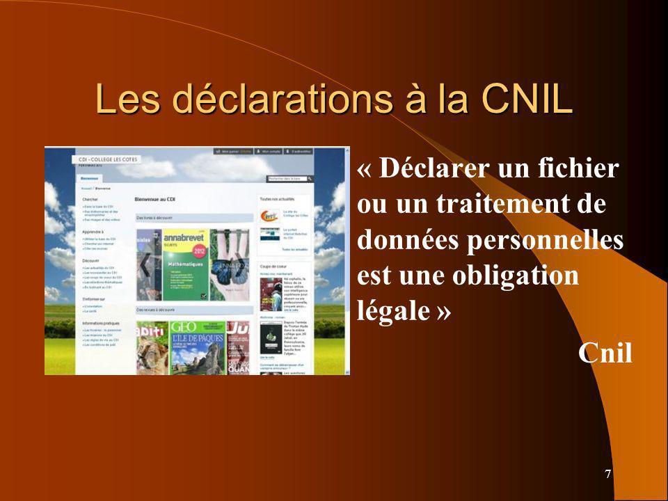 7 Les déclarations à la CNIL « Déclarer un fichier ou un traitement de données personnelles est une obligation légale » Cnil