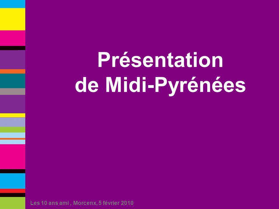 Les 10 ans ami, Morcenx, 5 février 2010 Présentation de Midi-Pyrénées
