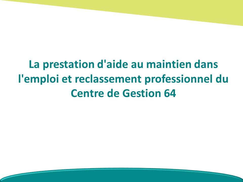 La prestation d aide au maintien dans l emploi et reclassement professionnel du Centre de Gestion 64