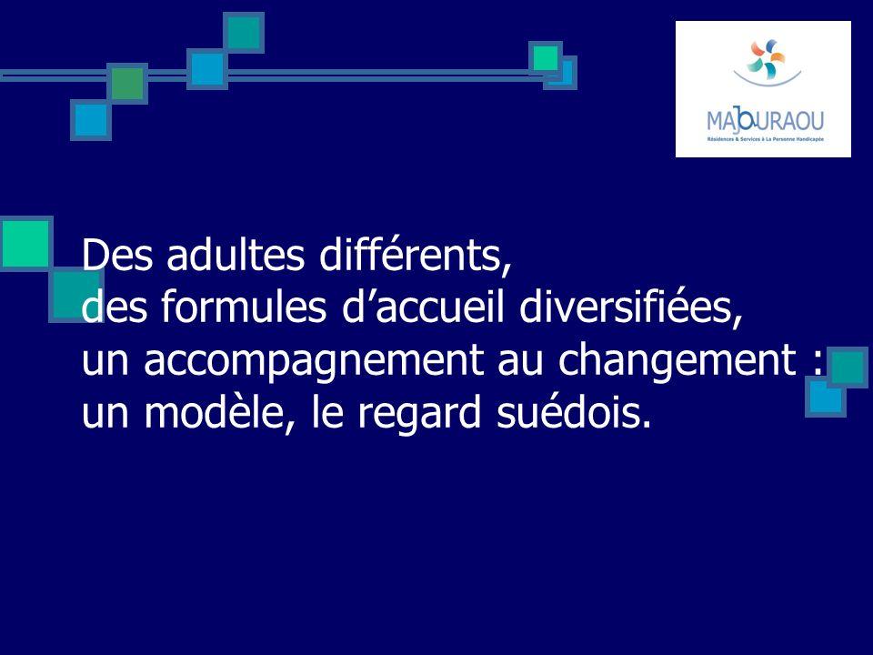 Des adultes différents, des formules daccueil diversifiées, un accompagnement au changement : un modèle, le regard suédois.