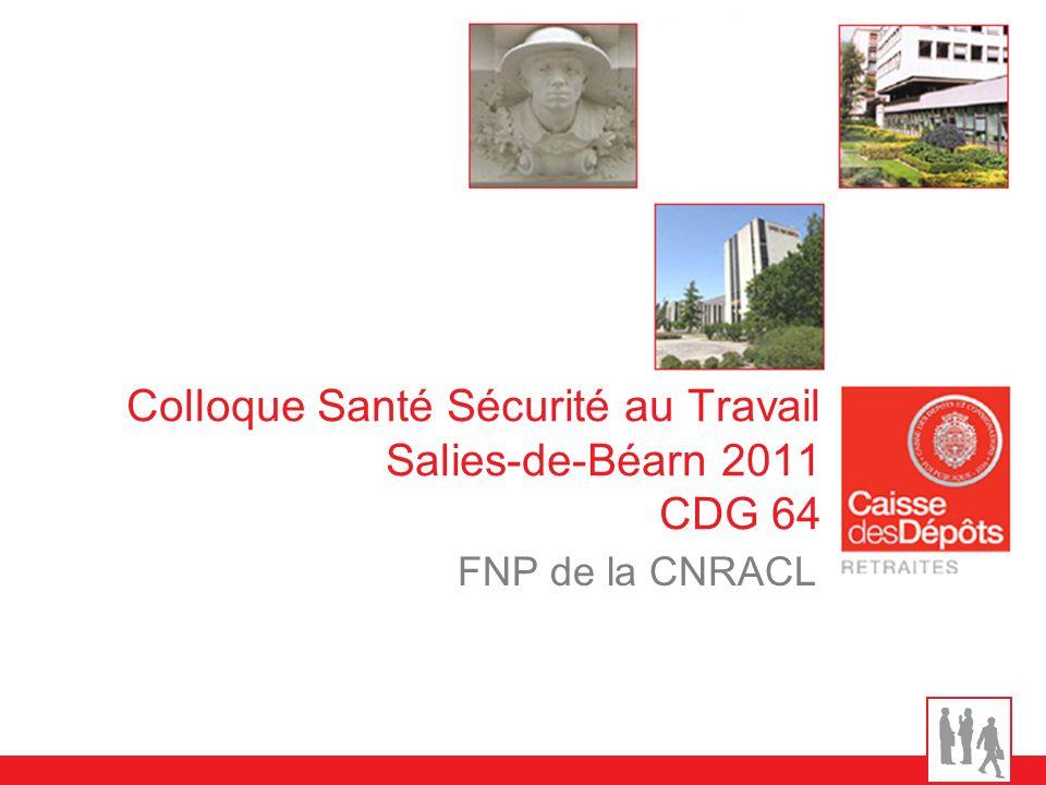 Colloque Santé Sécurité au Travail Salies-de-Béarn 2011 CDG 64 FNP de la CNRACL