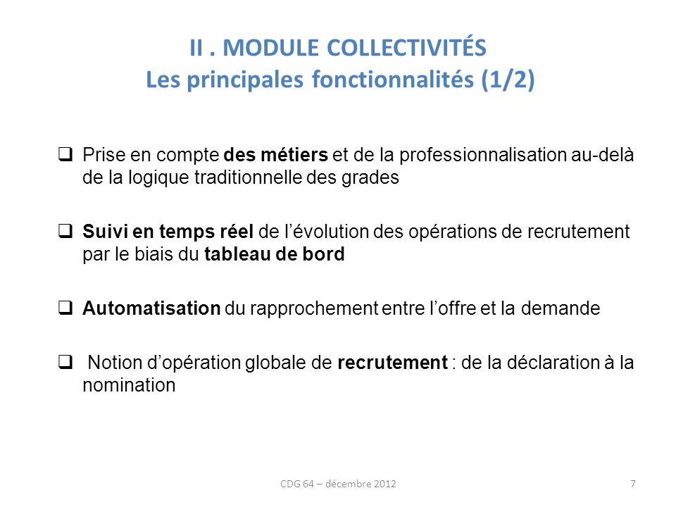 II. MODULE COLLECTIVITÉS Les principales fonctionnalités (1/2) Prise en compte des métiers et de la professionnalisation au-delà de la logique traditi