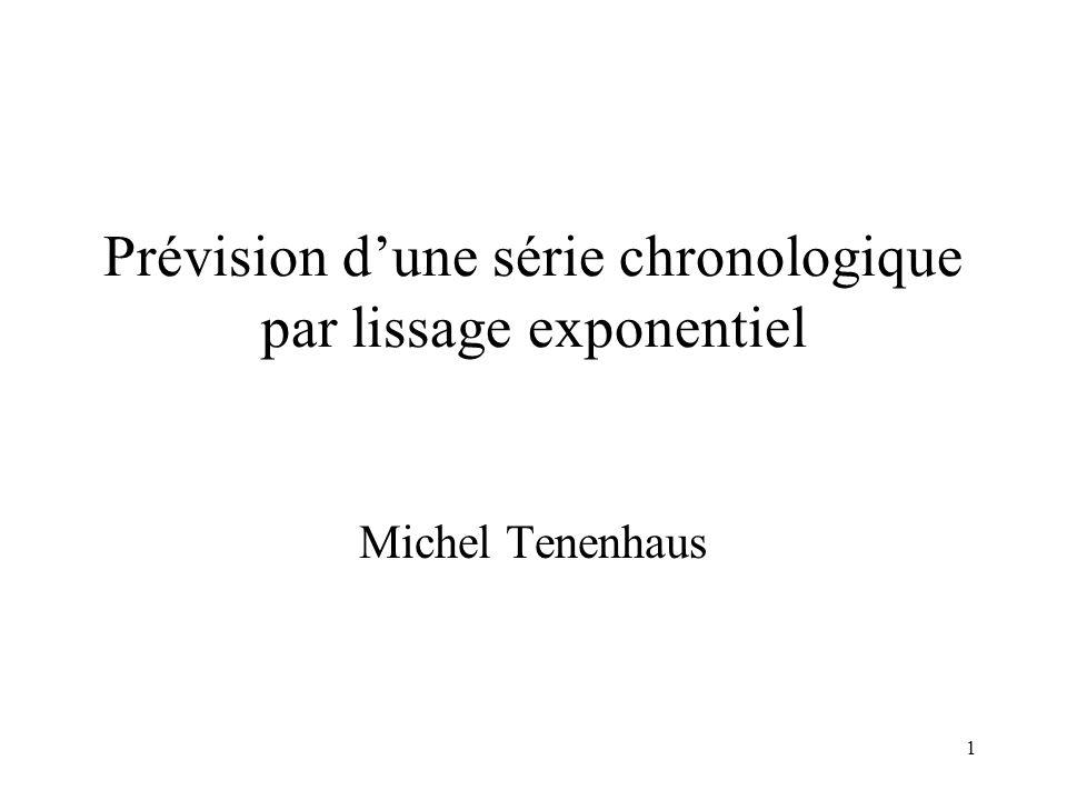 1 Prévision dune série chronologique par lissage exponentiel Michel Tenenhaus