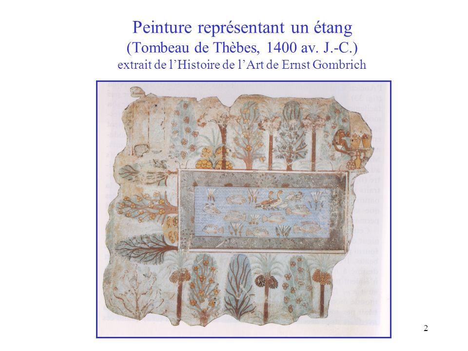 2 Peinture représentant un étang (Tombeau de Thèbes, 1400 av. J.-C.) extrait de lHistoire de lArt de Ernst Gombrich